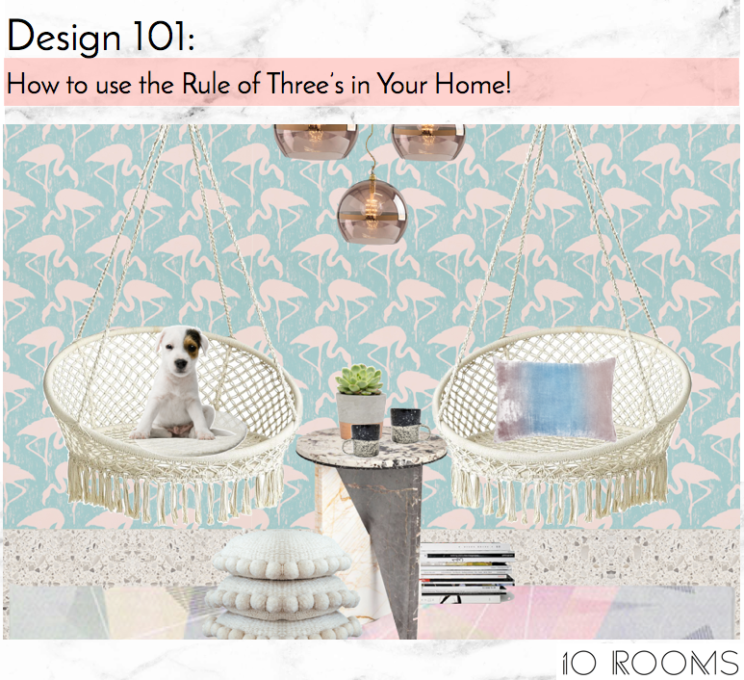 10 Rooms Design Blog Post Design 101 How to use the Rule of Three's in Your Home