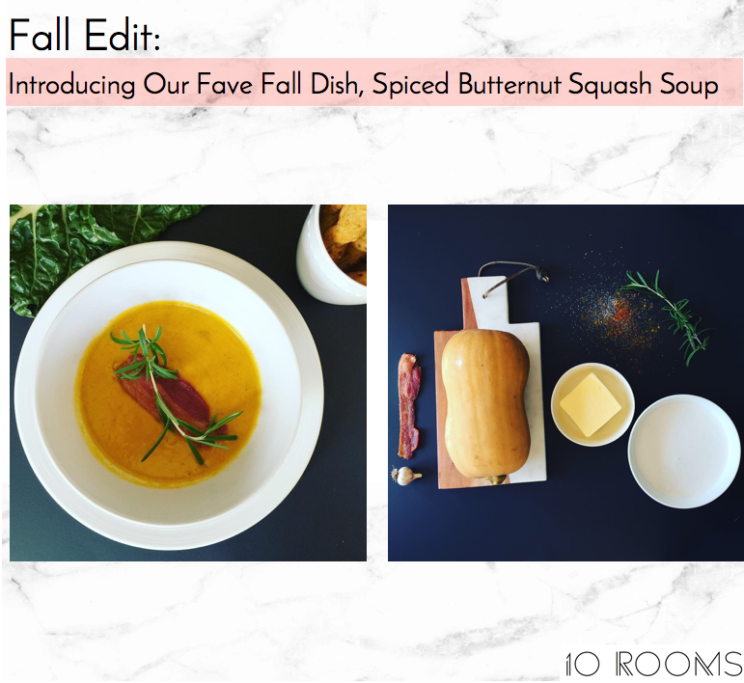 10 Rooms Design | Fall Edit | The Spiced Butternut Squash Soup Header